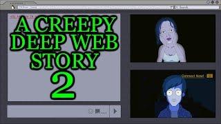 Video A Creepy Deep Web Story 2 Animated MP3, 3GP, MP4, WEBM, AVI, FLV Juni 2019