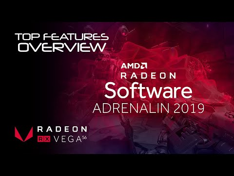 Top Features of the AMD Radeon™ Software Adrenalin 2019 Edition