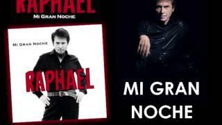 Raphael MI GRAN NOCHE (Album MI GRAN NOCHE 2013)