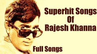 Best of Rajesh Khanna Songs - Top 10 Hindi Songs - Tribute To Rajesh Khanna - Popular Songs