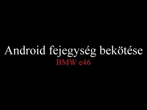 android fejegység bekötese - BMW e46