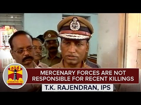 Mercenary-forces-are-not-responsible-for-the-recent-killings--TK-Rajendran-Thanthi-TV