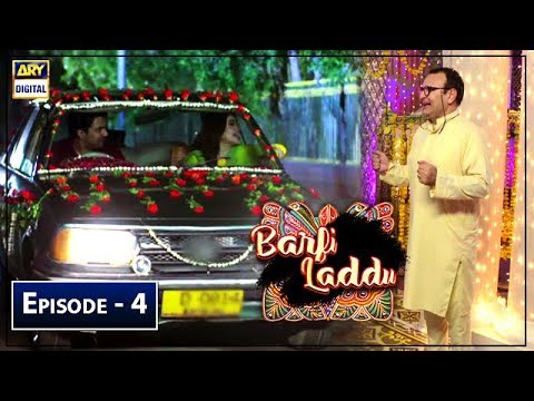Barfi Laddu | Episode 4 | 20th June 2019 | ARY Digital Drama