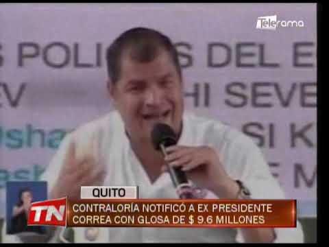 Contraloría notificó a ex presidente Correa con glosa de $ 9.6 millones