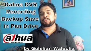 Dahua DVR Backup Process In THis Video i will show you how you can take backup of your dahua dvr in pan drive. All setup for save your dahua dvr recording