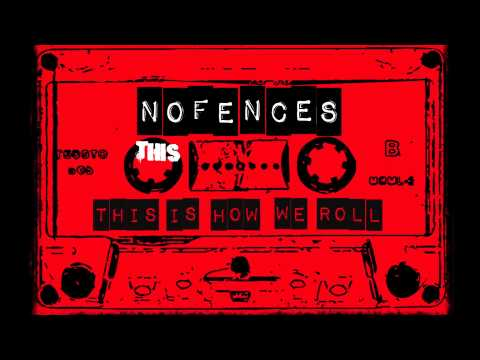 NoFences - NOFENCES - This is How We Roll (lyrics video)