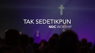 Download lagu Tak Sedetikpun Ndc Worship Mp3