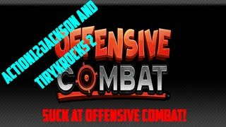 Action and Tirykrocks2 Suck at Offensive Combat!| 3xThreatGaming