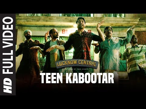 Teen Kabootar Full Video Song | Lucknow Central|Fa
