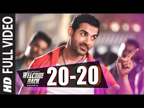 20-20 Full Video Song | John Abraham | Welcome Bac