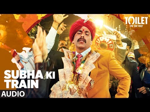 Subha Ki Train Full Audio Song | Toilet Ek Prem Ka