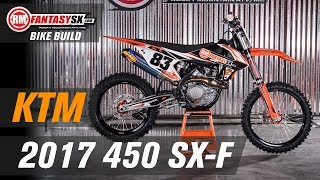 2. 2017 KTM 450 SX-F RMFantasySX Bike Build