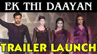 Ek Thi Daayan Trailer Launch
