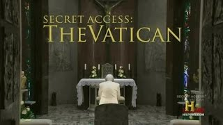 History Channel Documentary   -  Secret Access The Vatican