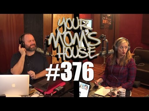 Your Mom's House Podcast - Ep. 376