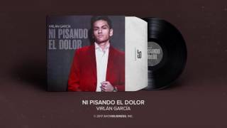 Ni Pisando El Dolor - Virlan Garcia (Estudio 2017) Spotify  https://open.spotify.com/album/1MAG3pim66l6fSJSMkWDvA iTunes/Apple Music  https://itunes.apple....