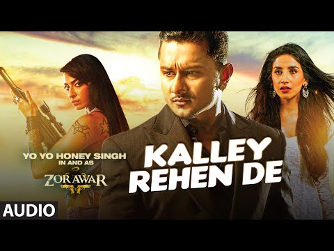 KALLEY REHEN DE Full Song | ZORAWAR | YO YO HONEY SINGH | T-Series