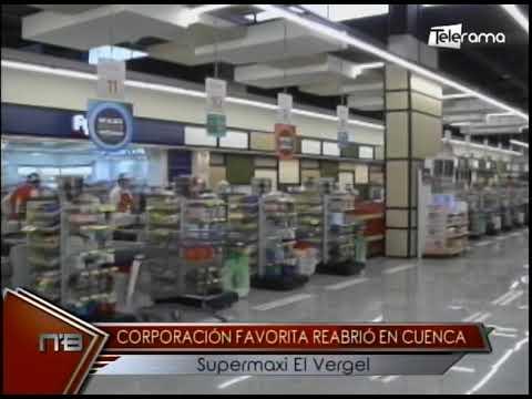Corporación Favorita reabrió en Cuenca Supermaxi El Vergel