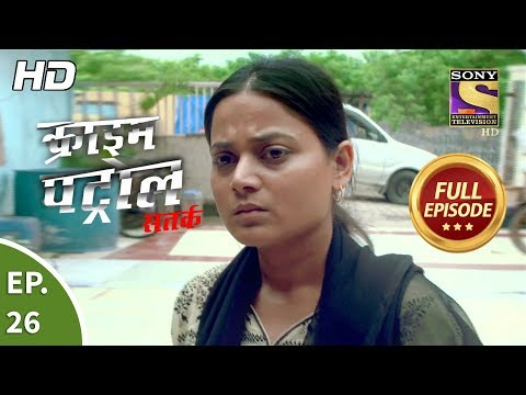 Crime Patrol Satark Season 2 - Ep 26 - Full Episode - 19th August, 2019