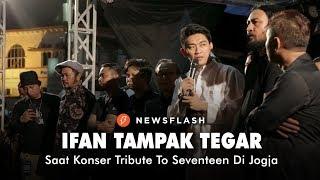 Video Ifan Tampak Tegar Saat Konser Tribute To Seventeen Di Jogja   NEWSFLASH MP3, 3GP, MP4, WEBM, AVI, FLV Januari 2019