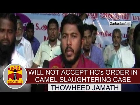 Will-not-accept-HCs-Order-in-Camel-Slaughtering-Case--Thowheed-Jamath