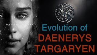 Daenerys Targaryen  Evolution  Game of Thrones