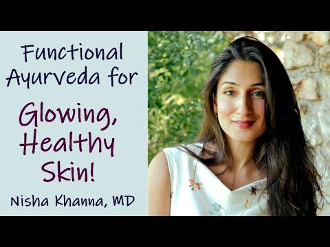 Healthy, Glowing Skin Secrets with Dr. Nisha Khanna   Ayurveda & Functional Medicine, Health Tips