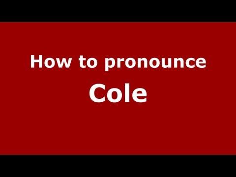 How to Pronounce Cole - PronounceNames.com