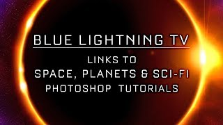 Space, Planets & Sci-Fi:  Photoshop Tutorial Links from Blue Lightning TV