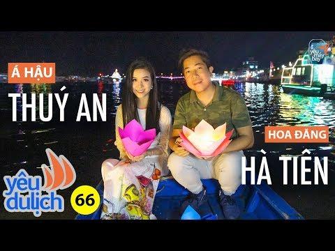 YDL #66: Cùng Á hậu Thuý An thả hoa đăng ở Hà Tiên - Câu mực đêm | Yêu Máy Bay - Thời lượng: 13 phút.