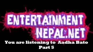 Aadha Bato Part 5