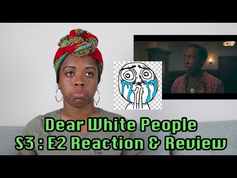 Dear White People Season 3 EP 2 Reaction & Review
