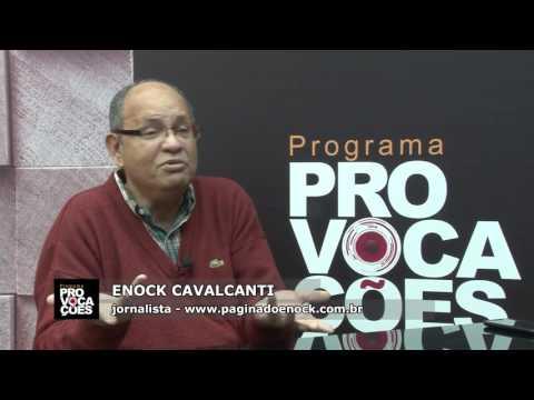Provocações - Blogueiro Enock Cavalcanti