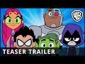 TEEN TITANS GO! TO THE MOVIES - Official Teaser Trailer - Warner Bros UK