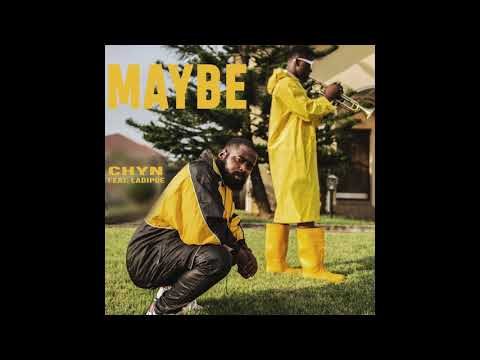 Chyn- Maybe (feat. Ladipoe)