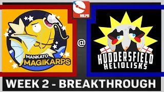 MiLPB Season 2 Week 2 - Mankato Magikarps Vs. Huddersfield Heliolisks (Breakthrough) by Papa Blastoise