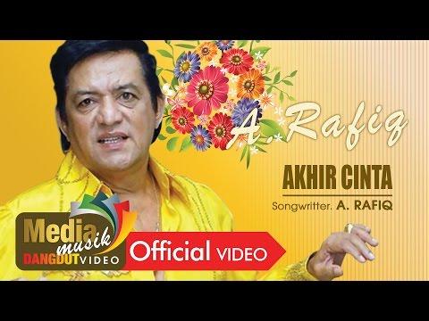 A. Rafiq - Akhir Cinta [Official]