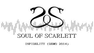 Video Soul of Scarlett - Infidelity (DEMO 2014)
