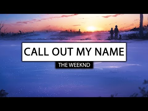 The Weeknd ‒ Call Out My Name (Lyrics) 🎤 [Kid Travis Cover]