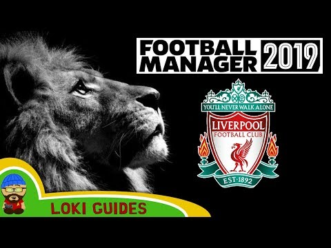 Football Manager 2019 - Liverpool Team & Player Guide - FM19