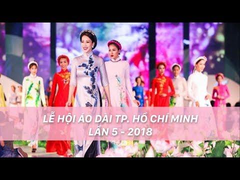HTV | Khai mạc Lễ hội Áo dài lần 5- 2018 | Duyên dáng áo dài Thành phố Hồ Chí Minh