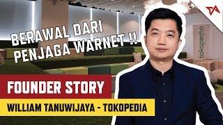Video William Tanuwijaya, Berawal Dari Penjaga Warnet   Founder Story Tokopedia MP3, 3GP, MP4, WEBM, AVI, FLV November 2018