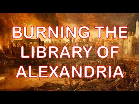 The Library of Alexandria - The Crime That Set Human Civilization Back 1,000 Years