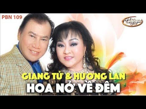 Hương Lan & Giang Tử - Hoa Nở Về Đêm (Mạnh Phát) PBN 109 - Thời lượng: 6:04.