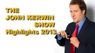 The John Kerwin Show Highlights 2013
