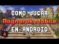 Como Jugar Ragnarok Mobile En Android Actualizado Jul 2