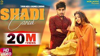 Video Shadi Cancel || Tarun Mor & Bhumika || Ajay Hooda New D J song 2019|| Ruchika Jangid || Mor Music download in MP3, 3GP, MP4, WEBM, AVI, FLV January 2017