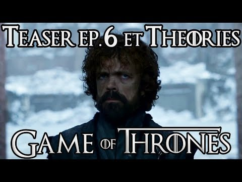 Game of Thrones S8 E6 : Teaser et Théories !