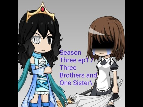 Season Three Ep1 /Three Brothers And One Sister\