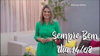 Programa Sempre Bem - 14/08/2018